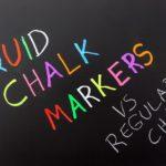 Liquid Chalk Markers vs Regular Chalk